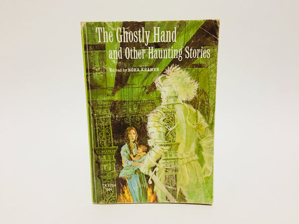 The Ghostly Hand and Other Haunting Stories Edited by Nora Kramer 1972 Softcover