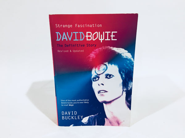 David Bowie: Strange Fascination - The Definitive Story by David Buckley 2005 UK Edition Softcover