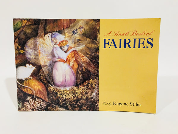 A Small Book of Fairies Text by Eugene Stiles 1995 Soffcover