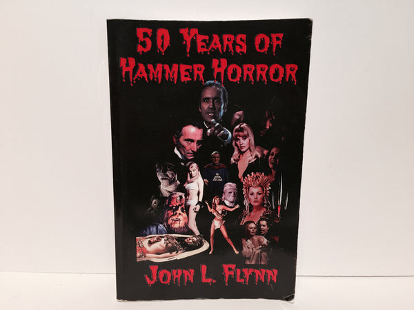 50 Years of Hammer Horror by John L. Flynn 2007 Softcover - LaCreeperie