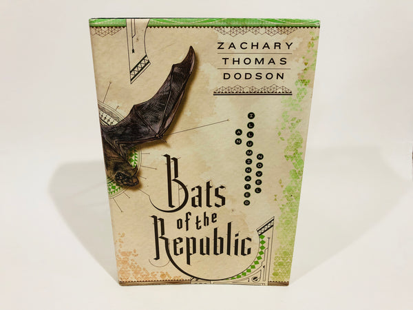 Bats of the Republic by Zachary Thomas Dodson 2015 Hardcover