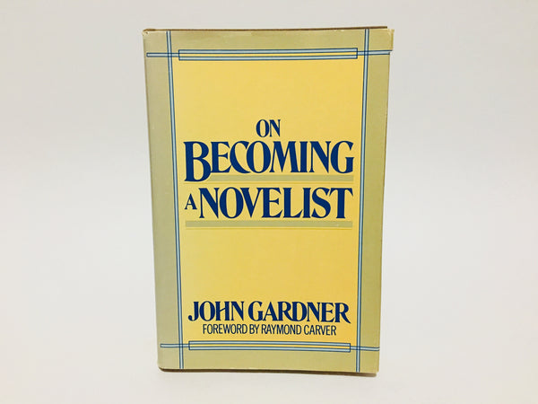 On Becoming A Novelist by John Gardner 1983 Hardcover
