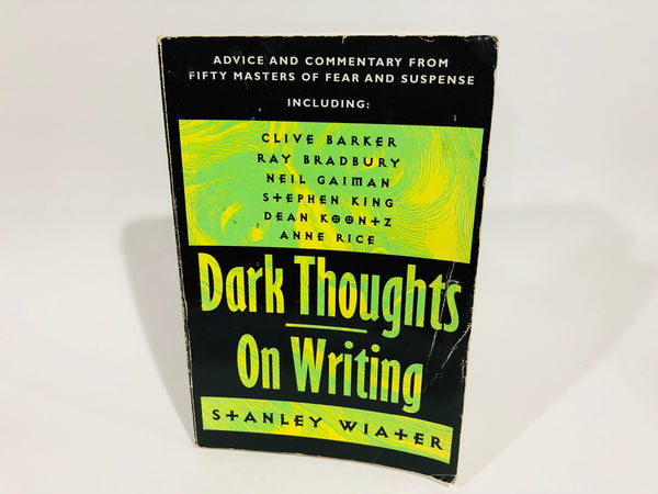 Dark Thoughts On Writing by Stanley Wiater 1997 Softcover