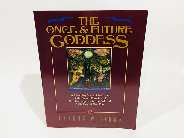 The Once and Future Goddess by Elinor W. Gadon 1989 Softcover