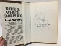 Ride A White Dolphin by Anne Maybury 1971 First Edition Hardcover
