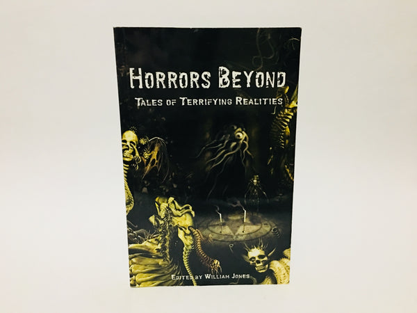 Horrors Beyond Edited by William Jones 2007 Second Edition Softcover Anthology