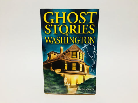 Ghost Stories of Washington by Barbara Smith 2000 Softcover