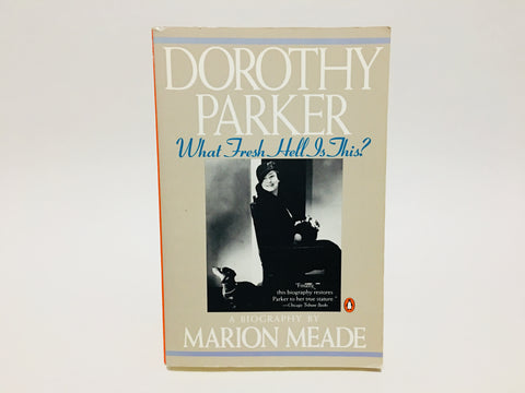Dorothy Parker: What Fresh Hell Is This? A Biography by Marion Meade 1989 Softcover