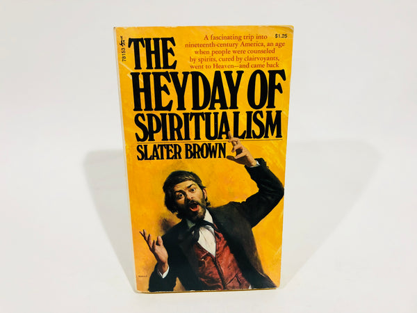 The Heyday of Spiritualism by Slater Brown 1972 Paperback
