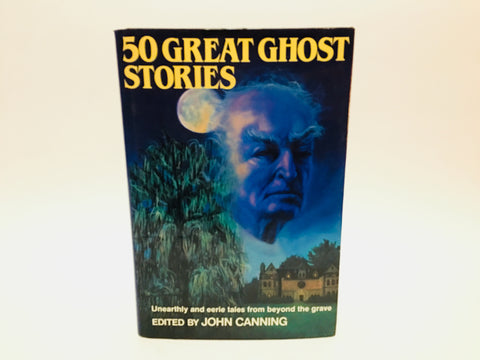 50 Great Ghost Stories Edited by John Canning 1988 Hardcover Anthology