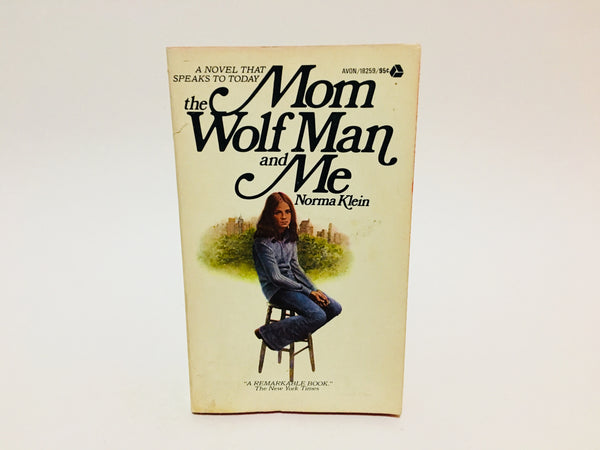 Mom, the Wolf Man and Me by Norma Klein 1974 Paperback