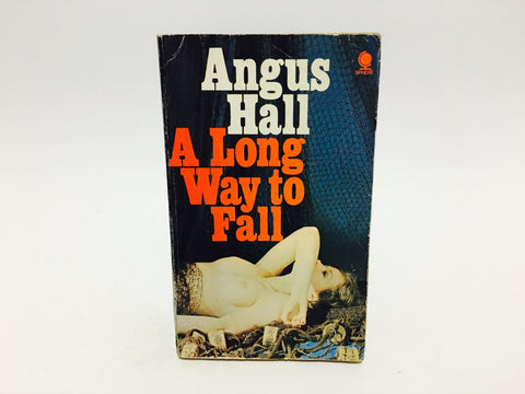 A Long Way to Fall by Angus Hall 1972 UK Edition Paperback