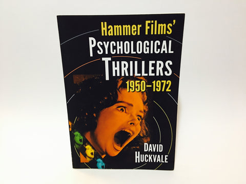 Hammer Films' Psychological Thrillers 1950-1972 by David Huckvale 2014 Softcover