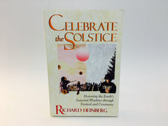 Celebrate the Solstice by Richard Heinberg 1993 Softcover - LaCreeperie
