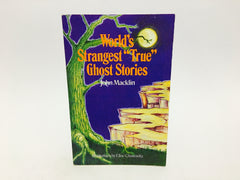 "World's Strangest ""True"" Ghost Stories by John Macklin 1991 Softcover Anthology - LaCreeperie"