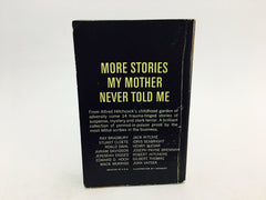 Alfred Hitchcock Presents More Stories My Mother Never Told Me 1965 Paperback - LaCreeperie