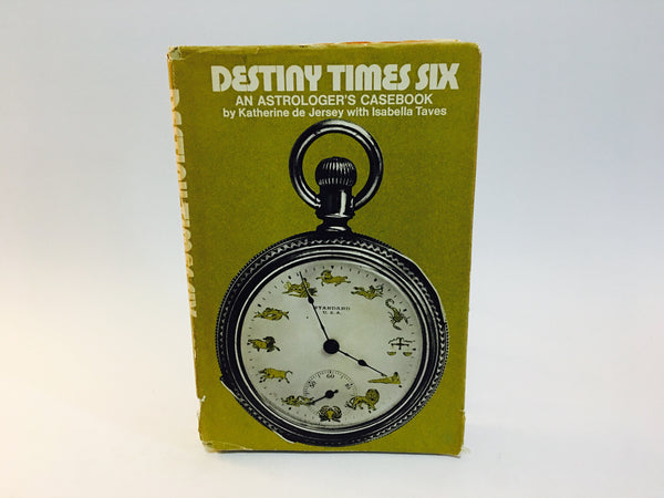 Destiny Times Six: An Astrologer's Casebook by Katherine de Jersey with Isabella Taves 1970 Hardcover - LaCreeperie