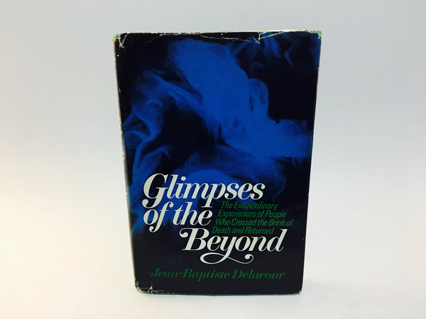 Glimpses of the Beyond by Jean-Baptiste Delacour 1974 Hardcover - LaCreeperie