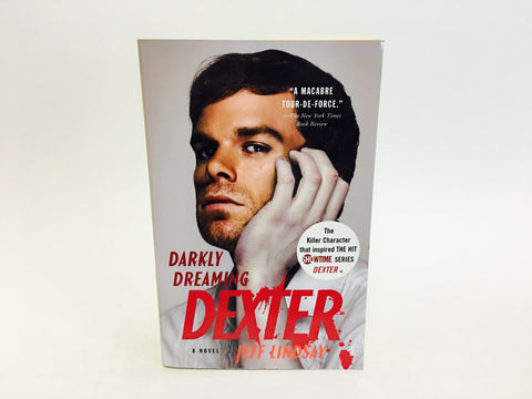 Darkly Dreaming Dexter by Jeff Lindsay 2005 Softcover