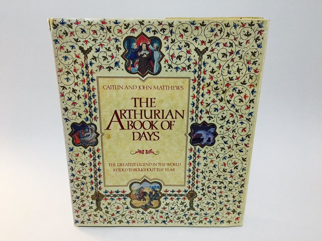 The Arthurian Book of Days by Caitlin & John Matthews 1990 Hardcover - LaCreeperie
