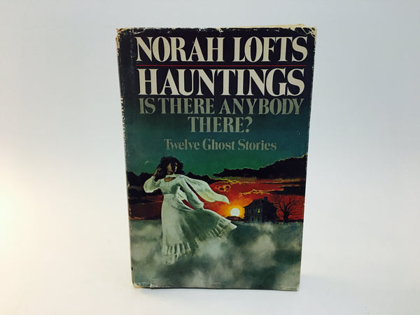 Hauntings: Is There Anybody There? by Norah Lofts 1975 Hardcover Anthology - LaCreeperie