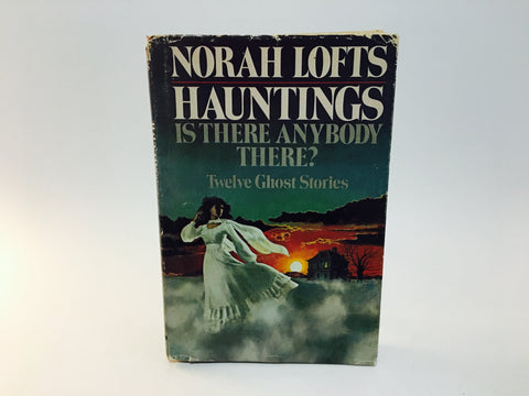 Hauntings: Is There Anybody There? by Norah Lofts 1975 Hardcover Anthology