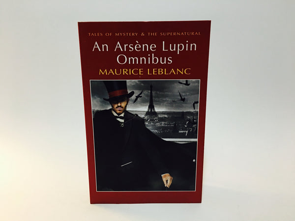 An Arsène Lupin Omnibus by Maurice LeBlanc 2012 Softcover Anthology - LaCreeperie