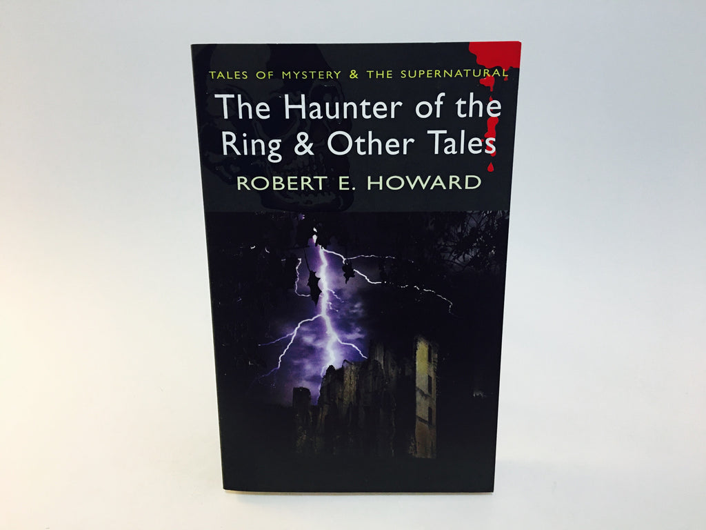 The Haunter of the Ring & Other Tales by Robert E. Howard 2008 UK Edition Softcover Anthology - LaCreeperie
