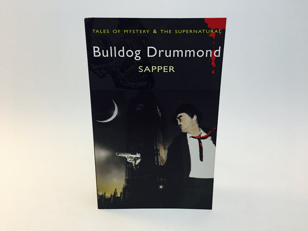 Bulldog Drummond by Sapper 2007 UK Edition Softcover Anthology - LaCreeperie