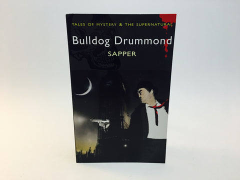 Bulldog Drummond by Sapper 2007 UK Edition Softcover Anthology