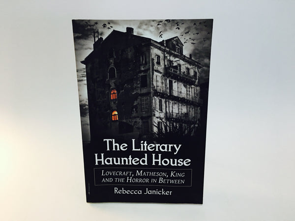 The Literary Haunted House by Rebecca Janicker 2015 Softcover - LaCreeperie