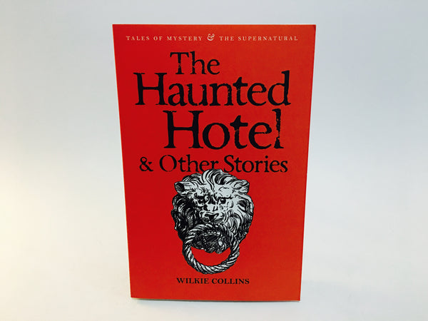 The Haunted Hotel & Other Stories by Wilkie Collins 2006 UK Edition Softcover Anthology - LaCreeperie
