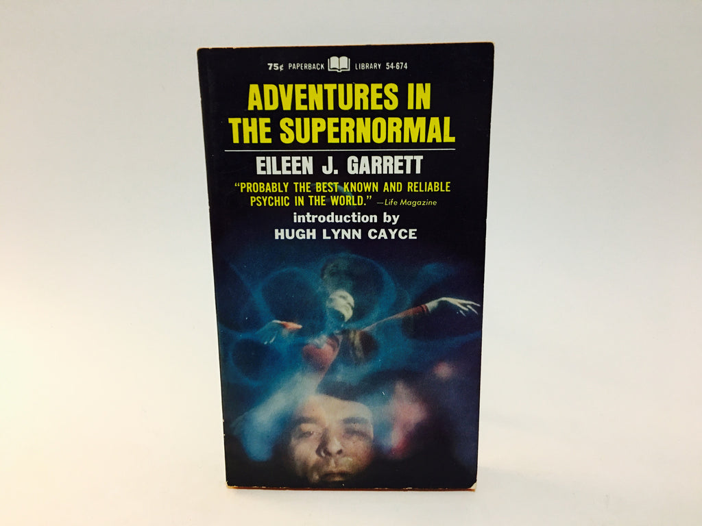 Adventures in the Supernormal by Eileen J. Garrett 1968 Paperback - LaCreeperie