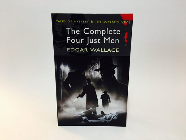 The Complete Four Just Men by Edgar Wallace 2012 UK Edition Softcover Anthology - LaCreeperie