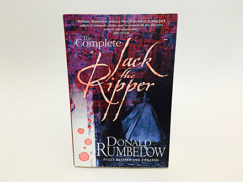 The Complete Jack the Ripper by Donald Rumbelow 2004 Softcover SIGNED?