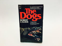 The Dogs by Robert Calder 1977 Paperback - LaCreeperie