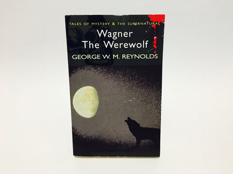 Wagner The Werewolf by Gerorge W.M. Reynolds 2006 UK Edition Softcover