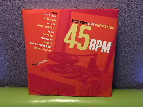 45 RPM: A Visual History of the Seven-Inch Record Edited by Spencer Drate Hardcover - LaCreeperie