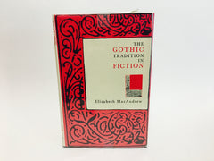 The Gothic Tradition in Fiction by Elizabeth MacAndrew 1979 Hardcover