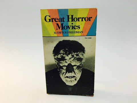 Great Horror Movies by Favius Friedman 1974 Paperback Classic Monsters