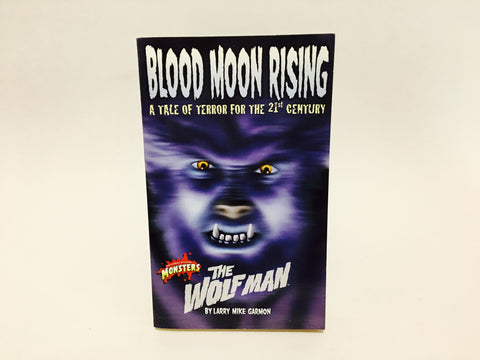 The Wolf Man: Blood Moon Rising by Larry Mike Garmon 2001 Paperback