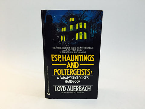 ESP, Hauntings and Poltergeists by Loyd Auerbach 1987 Paperback