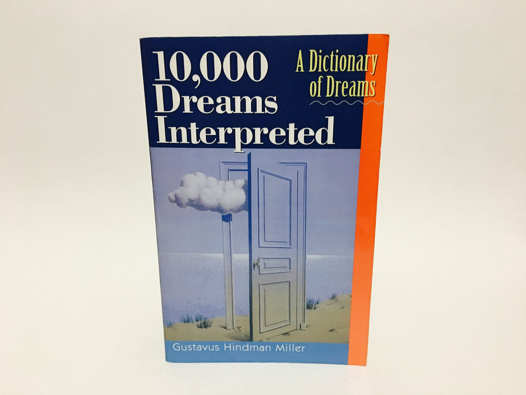 10,000 Dreams Interpretation: A Dictionary of Dreams by Gustavus Hindman Miller 1997 Softcover