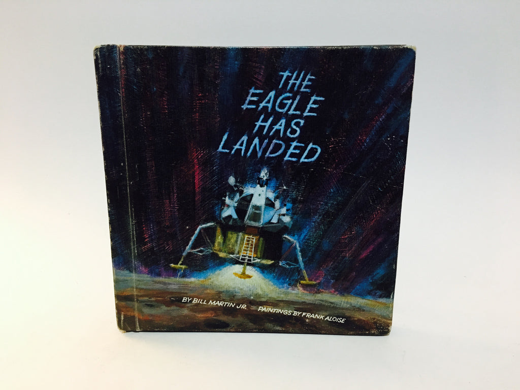 The Eagle Has Landed by Bill Martin 1970 Hardcover - LaCreeperie