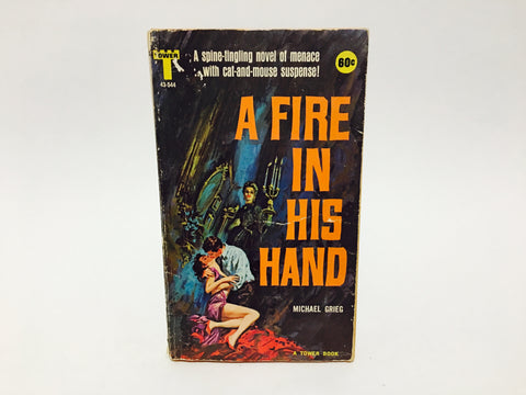 A Fire in His Hand by Michael Grieg 1963 Paperback