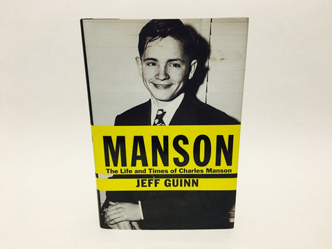 Manson: The Life and Times of Charles Manson by Jeff Guinn 2013 Hardcover