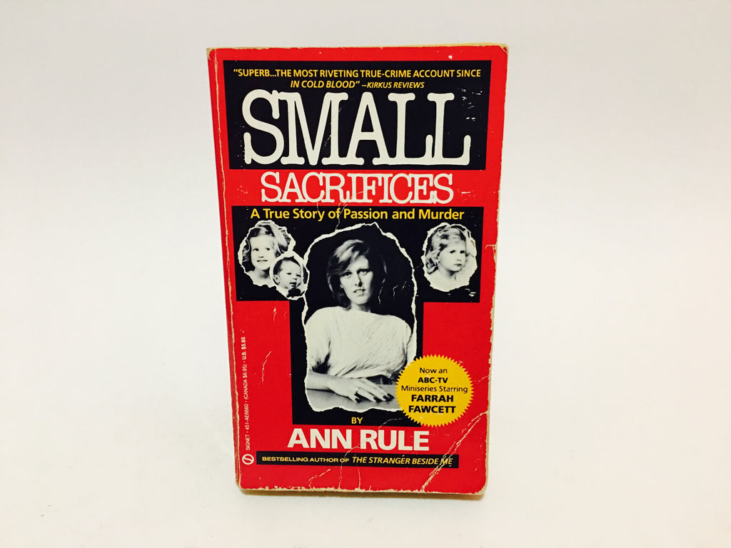 Small Sacrifices by Ann Rule 1988 Paperback True Crime - LaCreeperie