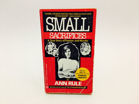 Small Sacrifices by Ann Rule 1988 Paperback True Crime