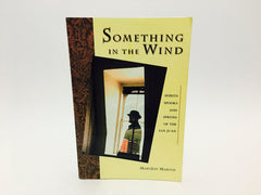 Something in the Wind by Maryjoy Martin 2001 Softcover - LaCreeperie