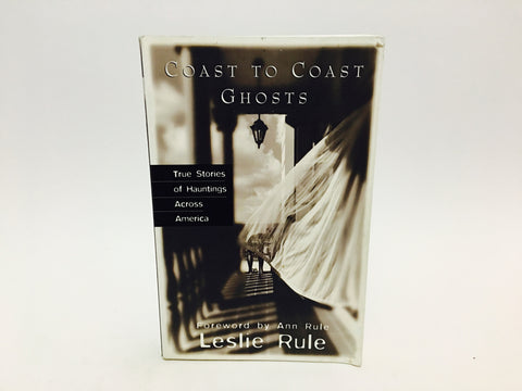 Coast to Coast Ghosts by Leslie Rule 2001 Softcover